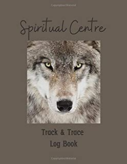 Track & Trace Log Book: Spiritual Centre Tracking Register to Record Visitor Details as Required for Health & Safety – Wol...