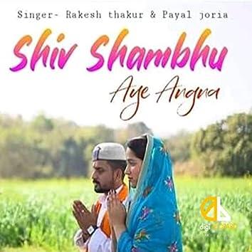 Shiv Shambhu Aye Angna
