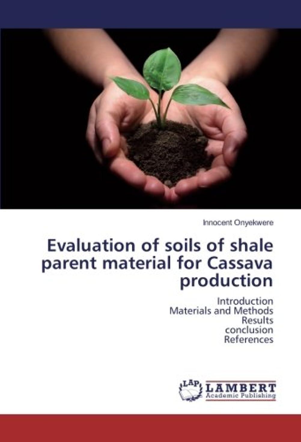 ひねり進む動員するEvaluation of soils of shale parent material for Cassava production: Introduction Materials and Methods Results conclusion References