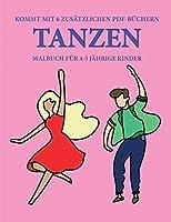 Malbuch fuer 4-5 jaehrige Kinder (Tanzen): Dieses Buch enthaelt 40 stressfreie Farbseiten, mit denen die Frustration verringert und das Selbstvertrauen gestaerkt werden soll. Dieses Buch soll kleinen Kindern helfen, die Kontrolle ueber die Feder zu entwickeln