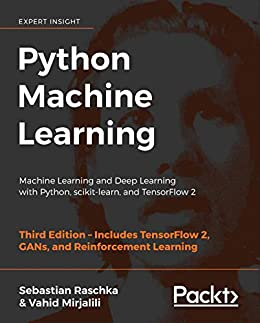 [Sebastian Raschka, Vahid Mirjalili]のPython Machine Learning: Machine Learning and Deep Learning with Python, scikit-learn, and TensorFlow 2, 3rd Edition (English Edition)