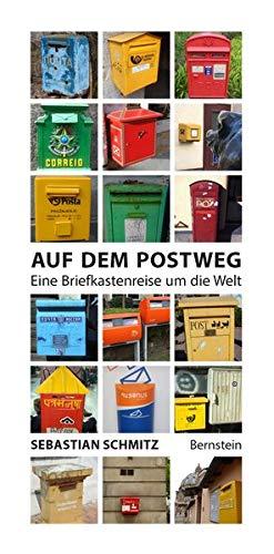 Auf dem Postweg: Eine Briefkastenreise um die Welt