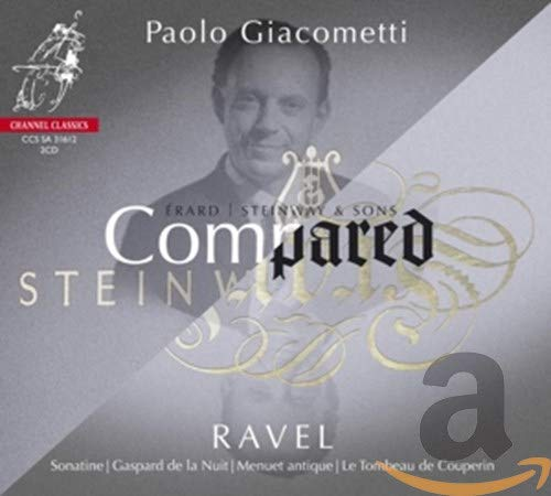 Ravel : Compared, oeuvres pour piano jouées sur Steinway et Erard. Giacometti.