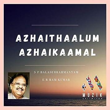 Azhaithaalum Azhaikaamal (feat. E. R. Ram Kumar)