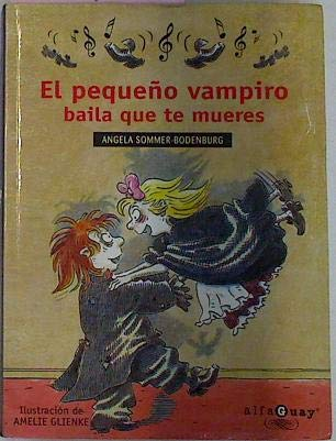 El Pequeño Vampiro Baila Que Te Mueres ('Alfaguay')(+9 Años)