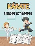 KÁRATE Libro De Actividades: libro de actividades para divertirse : +100 páginas para aprender a escribir letras y números, juegos, colorear, cortar, puzzles   para niños (4-8 9-12)