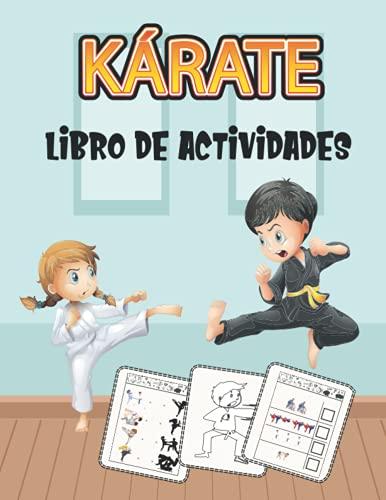 KÁRATE Libro De Actividades: libro de actividades para divertirse : +100 páginas para aprender a escribir letras y números, juegos, colorear, cortar, puzzles | para niños (4-8 9-12)