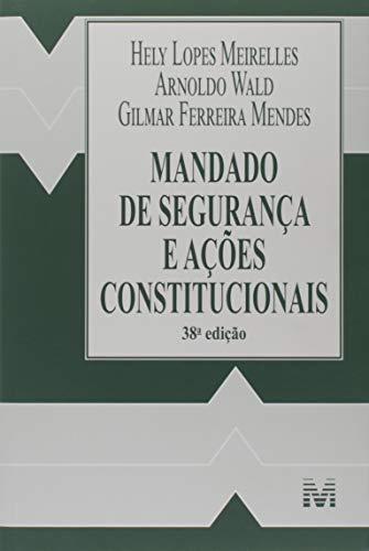 Mandado de segurança e ações constitucionais - 38 ed./2019