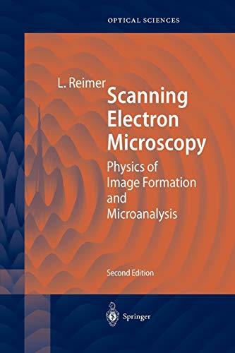 Scanning Electron Microscopy: Physics of Image Formation and Microanalysis (Springer Series in Optical Sciences, 45)