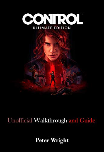CONTROL ULTIMATE EDITION: Unofficial Walkthrough and Guide (English Edition)