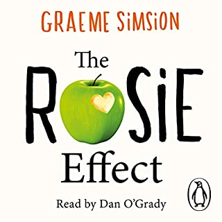 The Rosie Effect     Don Tillman 2              By:                                                                                                                                 Graeme Simsion                               Narrated by:                                                                                                                                 Dan O'Grady                      Length: 9 hrs and 9 mins     1,070 ratings     Overall 4.4