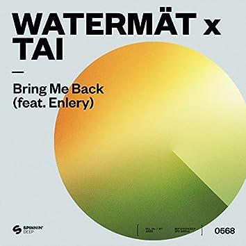 Bring Me Back (feat. Enlery)