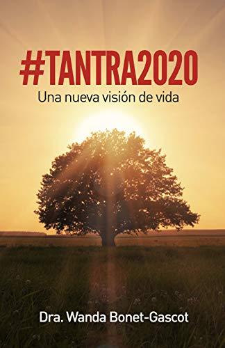 #tantra2020: Una Nueva Visión de Vida