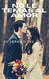No le temas al amor: (Novela Romántica Histórica)