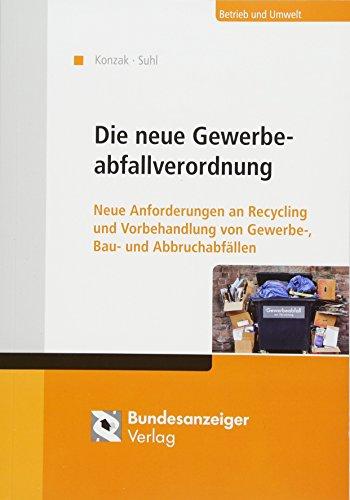 Die neue Gewerbeabfallverordnung: Neue Anforderungen an Recycling und Vorbehandlung von Gewerbe-, Bau- und Abbruchabfällen