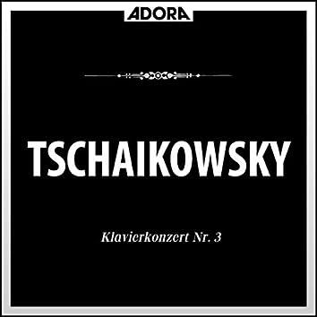 Tschaikowksy: Klavierkonzert No. 3, Op. 75 - Sechs Klavierstücke über ein Thema, Op. 21