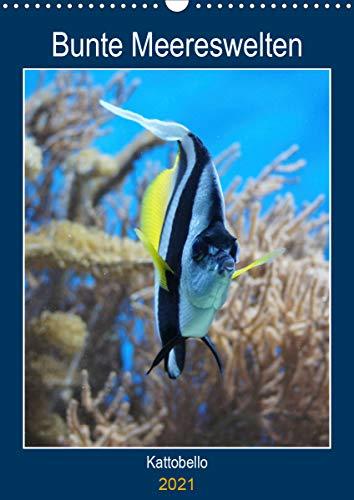 Bunte Meereswelten (Wandkalender 2021 DIN A3 hoch)