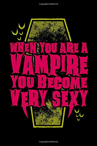 "When you are a Vampire you become very sexy Notepad - 6""x9"" 100 pages - Medium Ruled - Special..."