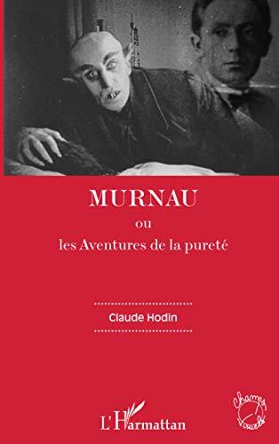 Murnau: ou les Aventures de la pureté