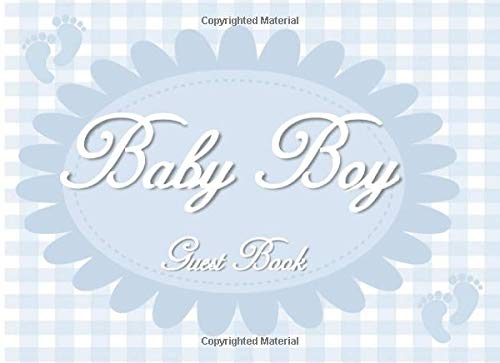 Baby Boy Guest Book: Welcome Announcement Blue Shower Guest Book: Capture Memories of your Celebration. Blank spaces for Comments/Advice for the Baby and Mom