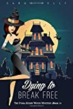 Dying to Break Free: The India Kirby Witch Mystery (Book 3): Volume 3