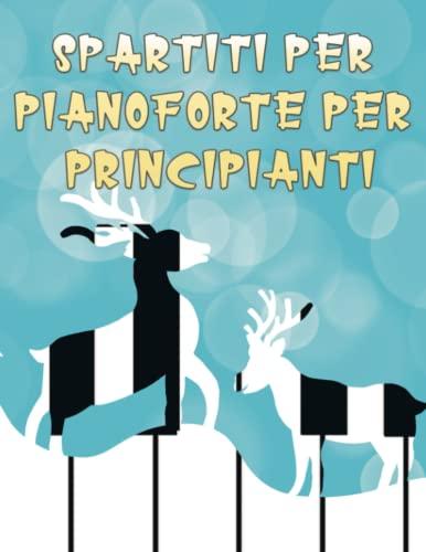 spartiti per pianoforte per principianti: Canzoni facili per pianoforte, spartiti per pianoforte per Natale e Halloween