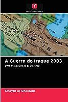 A Guerra do Iraque 2003: Uma análise crítica do discurso