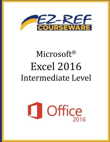Microsoft Excel 2016 Intermediate Instructor Guide Black White