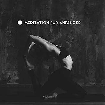 Meditation für Anfänger: Musikhintergrund zum Erlernen von Meditations und Yoga Positionen