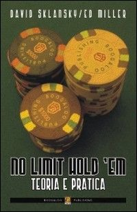 No limit hold'em. Teoria e pratica
