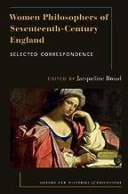 Women Philosophers of Seventeenth-Century England: Selected Correspondence (Oxford New Histories of Philosophy)