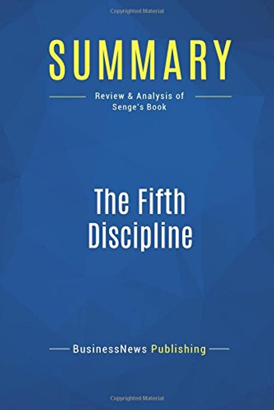 Summary: The Fifth Discipline: Review and Analysis of Senge's Book