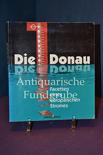 Die Donau - Facetten eines europäischen Stromes - Katalog zur oberösterr. Landesausstellung 1994