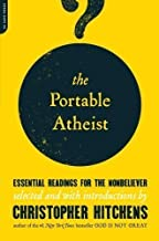 The Portable Atheist: Essential Readings for the Non-Believer 1st (first) Edition (2007)