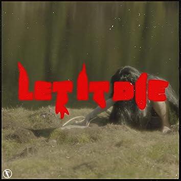 Let It Die (NxxxxxS Remix) (NxxxxxS Remix)