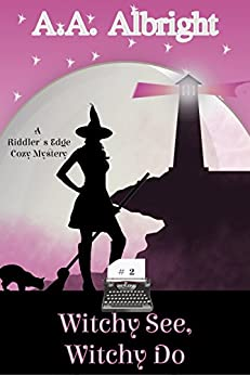 Witchy See, Witchy Do (A Riddler's Edge Cozy Mystery #2) by [A.A. Albright]