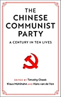The Chinese Communist Party: A Century in Ten Lives