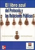 El libro azul del Protocolo y las Relaciones P~blicas