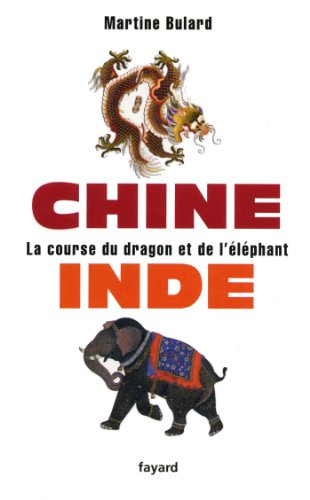 Chine, Inde : la course du dragon et de l'éléphant (Documents)