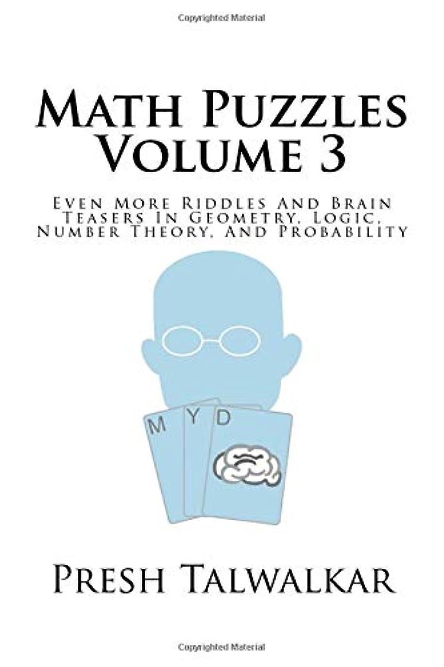 安息平和的安全性Math Puzzles Volume 3: Even More Riddles And Brain Teasers In Geometry, Logic, Number Theory, And Probability