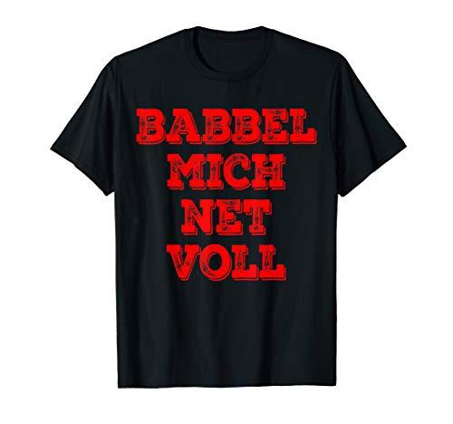 Babbel Mich Net Voll Gruß aus Hessen Frankfurt Fan Geschenk T-Shirt