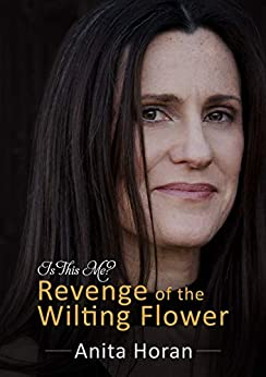 [Anita Horan]のRevenge of the Wilting Flower (The Is This Me? Trilogy) (English Edition)