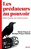 Les prédateurs au pouvoir - Main basse sur notre avenir