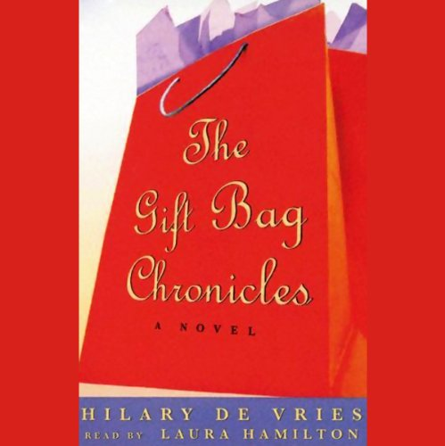 The Gift Bag Chronicles                   By:                                                                                                                                 Hilary de Vries                               Narrated by:                                                                                                                                 Laura Hamilton                      Length: 6 hrs and 13 mins     33 ratings     Overall 3.6