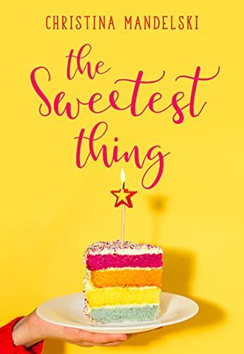 Ebook The Sweetest Thing By Christina Mandelski