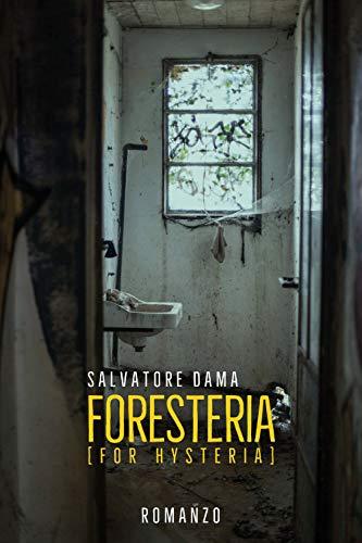 Foresteria (For Hysteria)