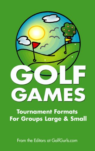Golf Games: Golf Tournament Formats For Groups Large & Small (English Edition)