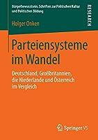 Parteiensysteme im Wandel: Deutschland, Grossbritannien, die Niederlande und Oesterreich im Vergleich (Buergerbewusstsein)