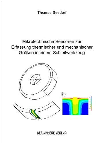 Mikrotechnische Sensoren zur Erfassung thermischer und mechanischer Größen in einem Schleifwerkzeug