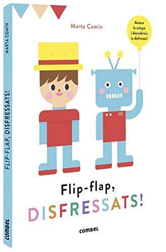 Flip-Flap, Disfressats!